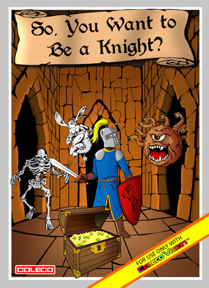 So, You Want to Be a Knight? for Colecovision Box Art